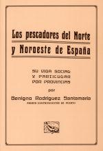 Los pescadores del Norte y Noroeste de España. Su vida social y particular por provincias