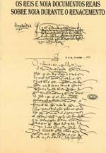 Os Reis e Noia. Documentos reais sobre Noia durante o Renacemento