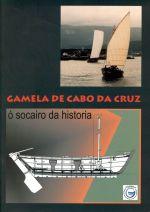 "Gamela de Cabo de Cruz. Ã"" socairo da historia"