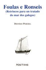 Foulas e ronseis. Retrincos para un tratado do mar dos galegos